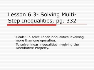 Lesson 6.3- Solving Multi-Step Inequalities, pg. 332