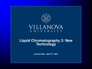 Liquid Chromatography 2: New Technology
