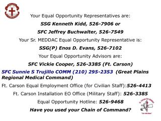 Your Equal Opportunity Representatives are: SSG Kenneth Kidd, 526-7906 or