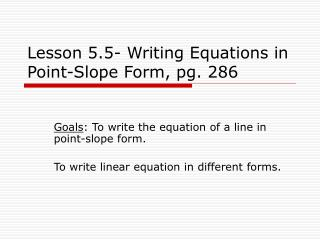 Lesson 5.5- Writing Equations in Point-Slope Form, pg. 286