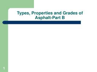 Types, Properties and Grades of Asphalt-Part B