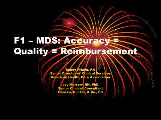 F1 – MDS: Accuracy = Quality = Reimbursement