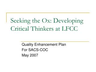 Seeking the Ox: Developing Critical Thinkers at LFCC