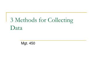 3 Methods for Collecting Data
