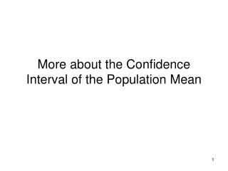 More about the Confidence Interval of the Population Mean