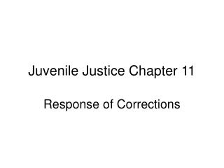 Juvenile Justice Chapter 11