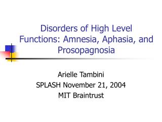 Disorders of High Level Functions: Amnesia, Aphasia, and Prosopagnosia
