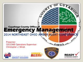 Emergency Management  2014  NORTHEAST OHIO AMBER ALERT CONFERENCE