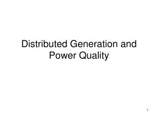 Distributed Generation and Power Quality
