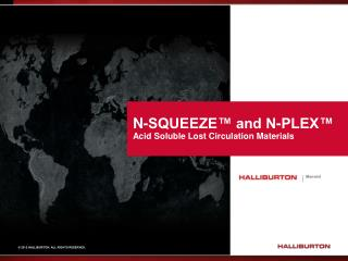 N-SQUEEZE™ and N-PLEX™ Acid Soluble Lost Circulation Materials