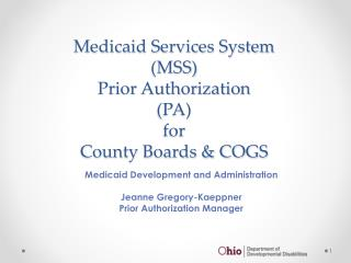 Medicaid Services System (MSS) Prior Authorization (PA)  for County Boards & COGS