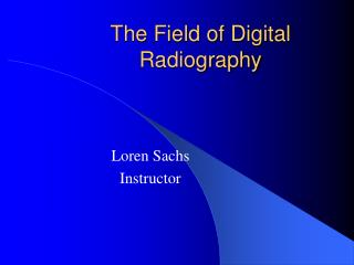 The Field of Digital Radiography