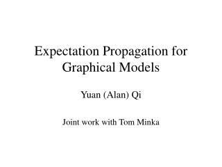 Expectation Propagation for Graphical Models