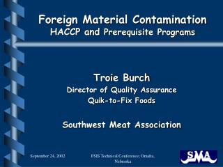 Foreign Material Contamination HACCP and  Prerequisite Programs