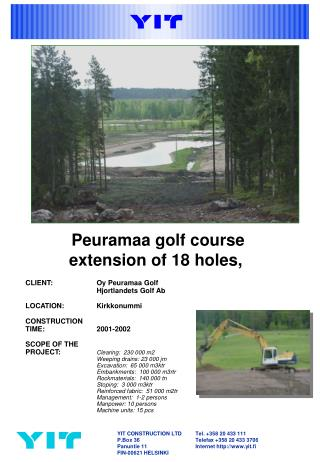 CLIENT: 		Oy Peuramaa Golf 		Hjortlandets Golf Ab LOCATION: 	Kirkkonummi CONSTRUCTION