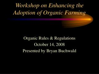 Workshop on Enhancing the Adoption of Organic Farming
