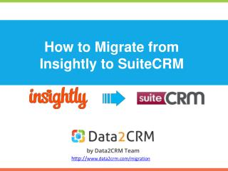 Insightly to SuiteCRM Automated Migration with Data2CRM