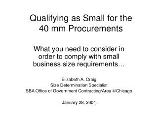 Qualifying as Small for the 40 mm Procurements