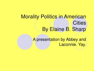 Morality Politics in American Cities By Elaine B. Sharp