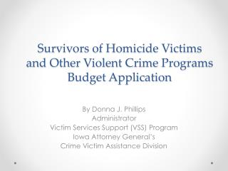 Survivors of Homicide Victims and Other Violent Crime Programs  Budget Application