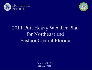 2011 Port Heavy Weather Plan  for Northeast and  Eastern Central Florida