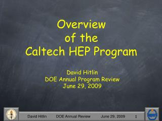 David Hitlin DOE Annual Program Review June 29, 2009