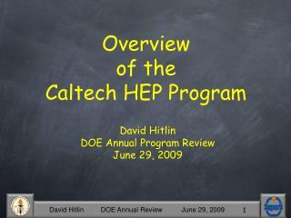 David Hitlin DOE Annual Program Review June 29, 2009