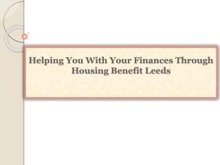 Helping You With Your Finances Through Housing Benefit Leeds