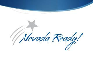 Nevada Ready What are we talking about?