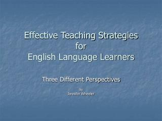 Effective Teaching Strategies  for  English Language Learners