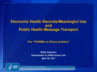 Robb Chapman Presentation to PHIN Partner Call April 20, 2011