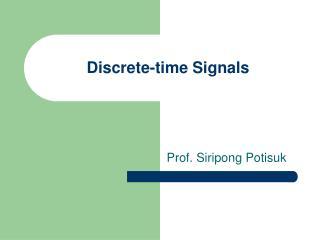 Discrete-time Signals