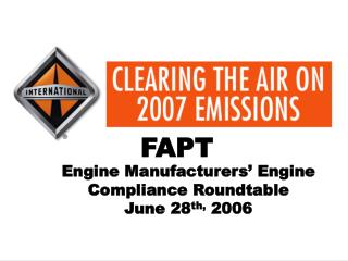 Engine Manufacturers� Engine Compliance Roundtable       June 28 th,  2006