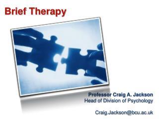 Professor Craig A. Jackson Head of Division of Psychology Craig.Jackson@bcu.ac.uk
