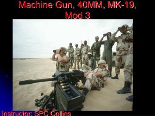 Machine Gun, 40MM, MK-19, Mod 3