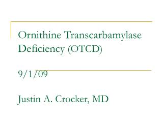ornithine transcarbamylase deficiency Ornithine transcarbamylase (otc) deficiency is the most common disorder of the urea cycle males usually present in the neonatal period with massively elevated.