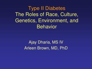 Type II Diabetes The Roles of Race, Culture, Genetics, Environment, and Behavior