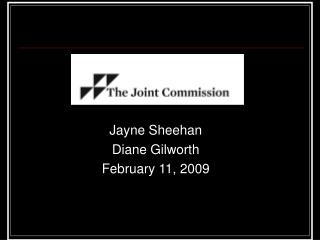 Jayne Sheehan Diane Gilworth February 11, 2009