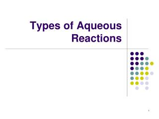 Types of Aqueous Reactions