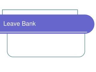 Leave Bank