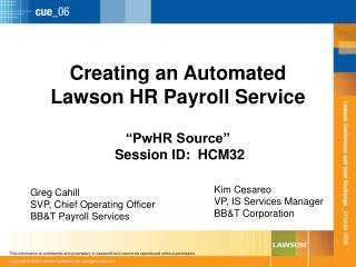 "Creating an Automated Lawson HR Payroll Service ""PwHR Source""  Session ID:  HCM32"