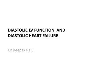 Diastolic LV function  and diastolic heart failure