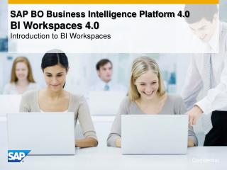 SAP BO Business Intelligence Platform 4.0  BI Workspaces 4.0 Introduction to BI Workspaces