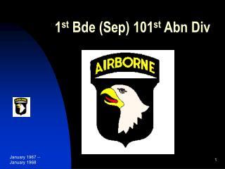 1 st  Bde (Sep) 101 st  Abn Div