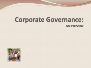 Corporate Governance: A n overview