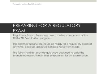 PREPARING FOR A REGULATORY EXAM