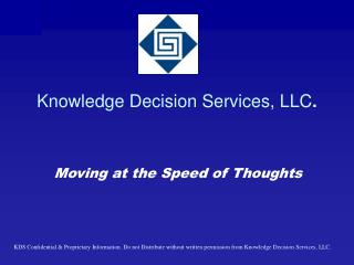 Knowledge Decision  Services, LLC .