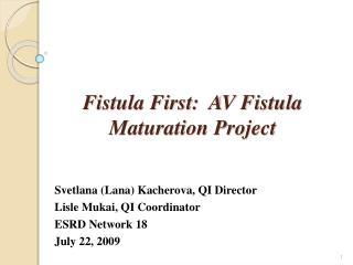 Fistula First:  AV Fistula Maturation Project