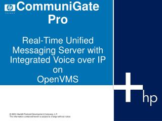 CommuniGate Pro Real-Time Unified Messaging Server with Integrated Voice over IP on OpenVMS