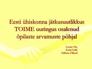 Eesti  hiskonna j tkusuutlikkus TOIME uuringus osalenud  pilaste arvamuste p hjal